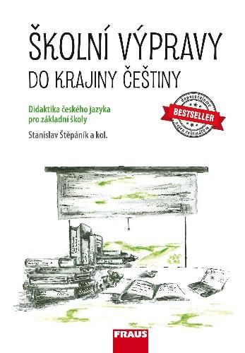 Školní výpravy do krajiny češtiny (didaktika českého jazyka pro ZŠ a VG)