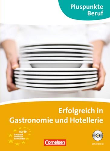 Pluspunkte Beruf - Erfolgreich in Gastronomie und Hotellerie